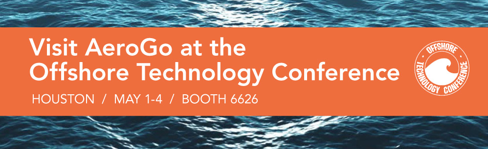 Visit AeroGo at the Offshore Technology Conference May 1-4